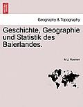 Geschichte, Geographie Und Statistik Des Baierlandes. Crfter Band