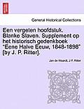 Een Vergeten Hoofdstuk. Blanke Slaven. Supplement Op Het Historisch Gedenkboek Eene Halve Eeuw, 1848-1898 [By J. P. Ritter].