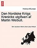 Den Nordiske Kriigs Kronicke Utgifwen AF Martin Weibull.