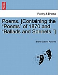Poems. [Containing the Poems of 1870 and Ballads and Sonnets.]