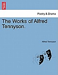 The Works of Alfred Tennyson. Vol. IV