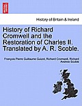 History of Richard Cromwell and the Restoration of Charles II. Translated by A. R. Scoble, Vol. II