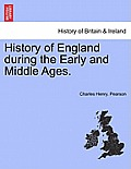 History of England During the Early and Middle Ages. Vol. I