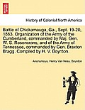 Battle of Chickamauga, Ga., Sept. 19-20, 1863. Organization of the Army of the Cumberland, Commanded by Maj. Gen. W. S. Rosencrans, and of the Army of