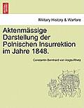 Aktenmassige Darstellung Der Polnischen Insurrektion Im Jahre 1848.