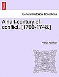 A Half-Century of Conflict. [1700-1748.]