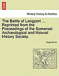 The Battle of Langport ... Reprinted from the Proceedings of the Somerset Archaeological and Natural History Society.