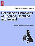 Holinshed's Chronicles of England, Scotland and Ireland. Vol. I