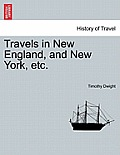 Travels in New England, and New York, Etc. Vol. IV