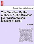 The Melvilles. by the Author of John Drayton [I.E. William Wilson, Minister at Etal.]