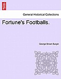 Fortune's Footballs.