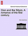 Dion and the Sibyls. a Romance of the First Century, Vol. I