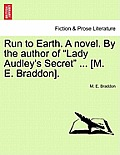 Run to Earth. a Novel. by the Author of Lady Audley's Secret ... [M. E. Braddon]. Vol. III