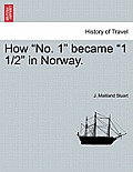 How No. 1 Became 1 1/2 in Norway.