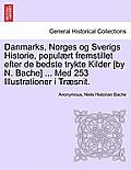 Danmarks, Norges Og Sverigs Historie, Populaert Fremstillet Efter de Bedste Trykte Kilder [By N. Bache] ... Med 253 Illustrationer I Traesnit. Femte d