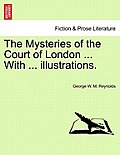 The Mysteries of the Court of London ... with ... Illustrations. Vol. I