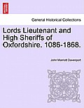 Lords Lieutenant and High Sheriffs of Oxfordshire. 1086-1868.