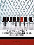 A Sermon Giving a Historical Account of St. John's Church