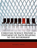 Christian Science History a Statement of Facts Relating to the Authorship