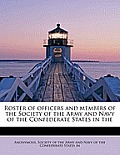 Roster of Officers and Members of the Society of the Army and Navy of the Confederate States in the