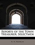 Reports of the Town Treasurer, Selectmen