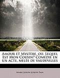 Amour Et Myst Re, Ou, Lequel Est Mon Cousin? Com Die En Un Acte, Mel E de Vaudevilles