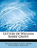 Letters of William Barry Grove