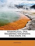 Washington, 1916, Regarding Vocational Education, Etc