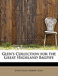 Glen's Collection for the Great Highland Bagpipe