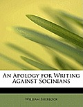 An Apology for Writing Against Socinians