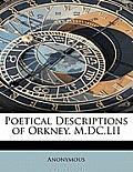 Poetical Descriptions of Orkney. M.DC.LII