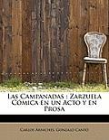Las Campanadas: Zarzuela C Mica En Un Acto y En Prosa