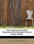 The Hartfordshire Wonder; Or Strange News from Ware