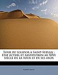 Tour de Solidor Saint-Servan: Tat Actuel Et Restitution Au Xive Si Cle de La Tour Et de Ses Abor