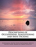 Descriptions of Occupations. Slaughtering and Meat Packing