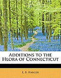 Additions to the Hlora of Connecticut