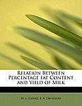 Relation Between Percentage Fat Content and Yield of Milk