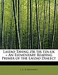 Laizao Tawng Z R Tir Tza-UK = an Elementary Reading Primer of the Laizao Dialect