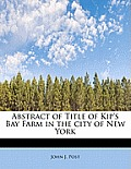 Abstract of Title of Kip's Bay Farm in the City of New York