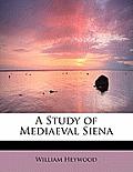 A Study of Mediaeval Siena