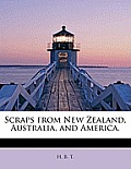 Scraps from New Zealand, Australia, and America.