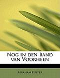 Nog in Den Band Van Voorheen
