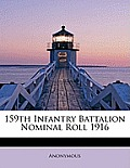 159th Infantry Battalion Nominal Roll 1916