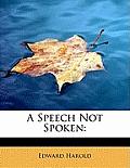 A Speech Not Spoken