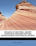 Memoir of the Hon. Abbott Lawrence: Prepared for the Massachusetts Historical Society