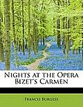 Nights at the Opera Bizet's Carmen