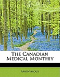The Canadian Medical Monthiy