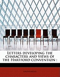 Letters Developing the Characters and Views of the Hartford Convention