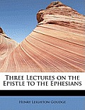 Three Lectures on the Epistle to the Ephesians
