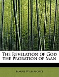 The Revelation of God the Probation of Man